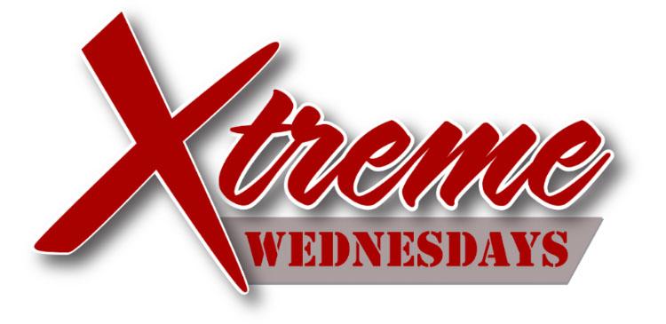 Xtreme Wednesdays